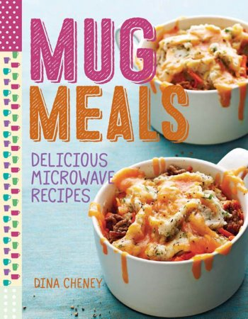 کتاب آشپزی (انگلیسی) Mug Meals Delicious Microwave Recipes - Dina Cheney